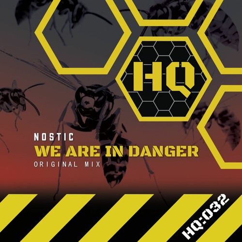 "Nostic - ""We Are In Danger"" HQ:032"