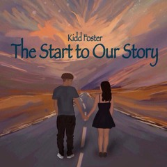 Kidd Foster - The Start To Our Story ft. Iben (prod.caps.ctrl)