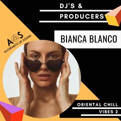 BIANCA BLANCO - ORIENTAL CHILL VIBES 2