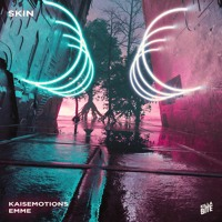 Kaisemotions - Skin (feat. Emme)