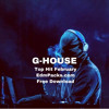 Download G - House Top Hit February - Free Download ★EdmPacks.com★ Mp3
