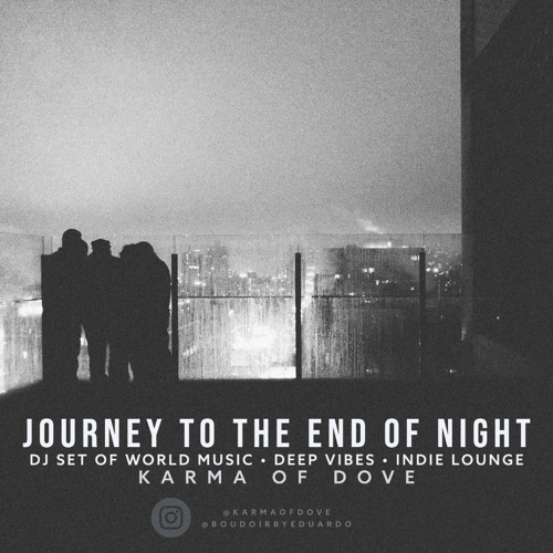 Journey to the End of Night (World Music • Chill-Out • Indie Dance)