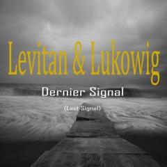 Dernier Signal - Version Radio [Christian Levitan & Lukowig]