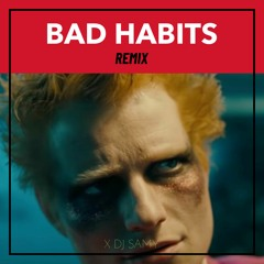 Ed Sheeran - Bad Habits (mashup)