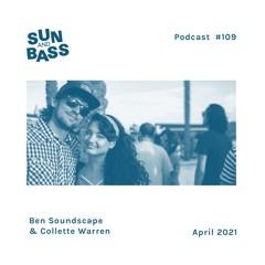 SUNANDBASS Podcast #109 - Collette Warren & Ben Soundscape