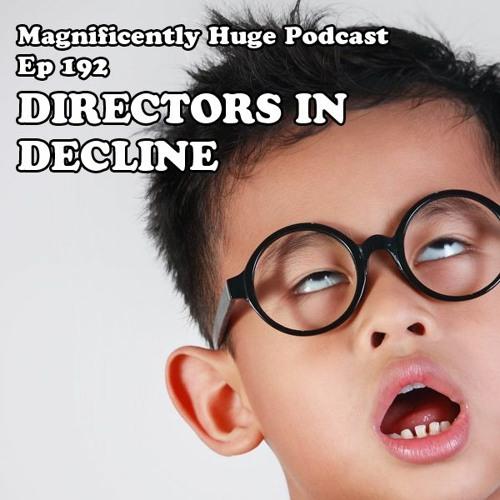 Episode 192 - Directors In Decline