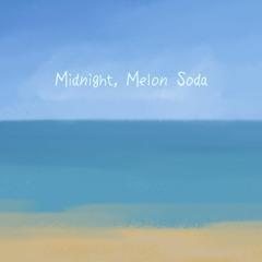 Midnight, Melon Soda