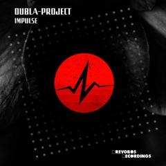 DUBLA-PROJECT - IMPULSE [DOR050]