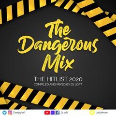 THE DANGEROUS MIX (The Hitlist 2020) By Dj Loft