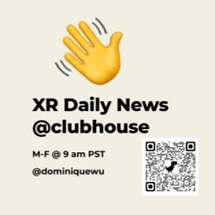 XR Daily News #41@Clubhouse