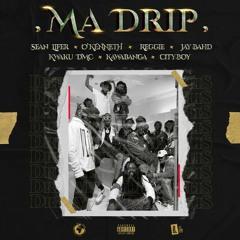 Ma Drip (feat. O'Kenneth, Reggie, Jay Bahd, Kwaku DMC, Kawabanga & City Boy)