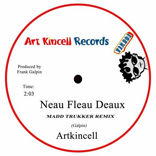 Neau Fleau Deaux (MADD TRUKKER REMIX)