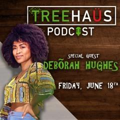 Treehaüs Podcast (Debõrah Hughes)