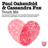 Paul Oakenfold & Cassandra Fox - Touch Me (Paul Oakenfold vs Marcellus Wallace Deep House Mix)