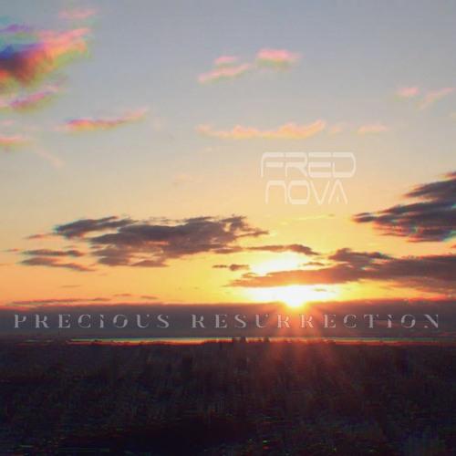 Fred Nova - precious resurrection