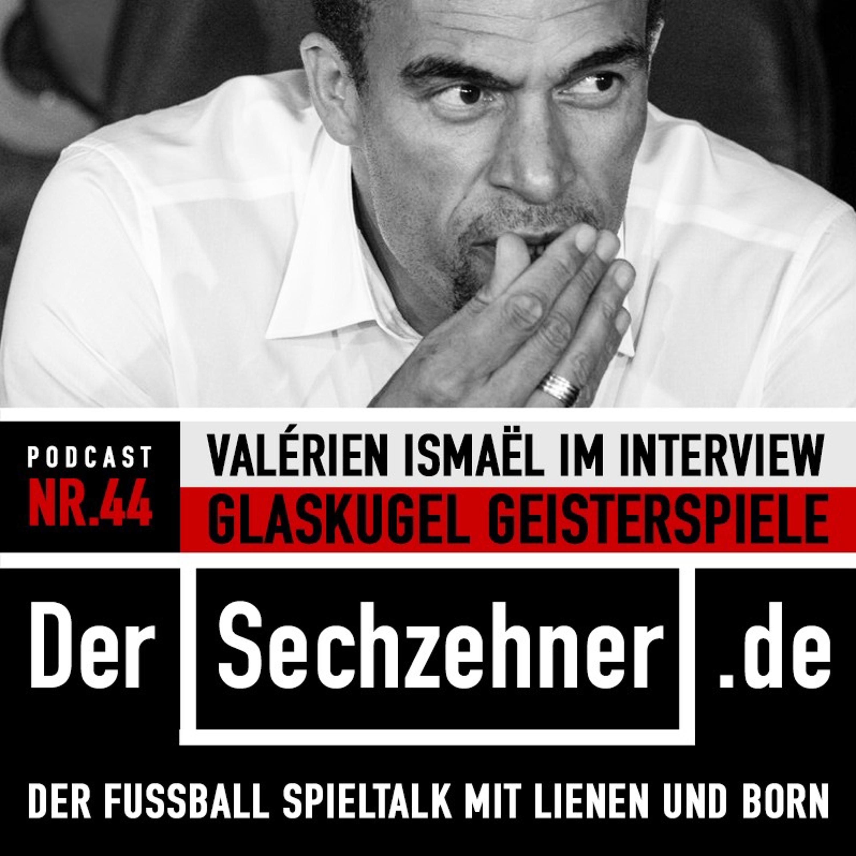 """""""Glaskugel Geisterspiele"""": Valerien Ismael im Sechzehner No.44"""