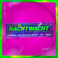 De Nachtwacht [FeestDJRuud x Altijd Larstig & Rob Gasd'rop ft. Loeky] [EXTENDED MIX]