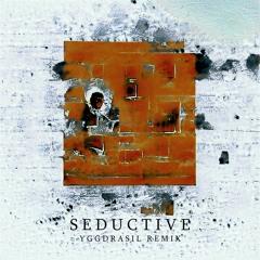 Psykh - Seductive (YGGDRASIL Remix)