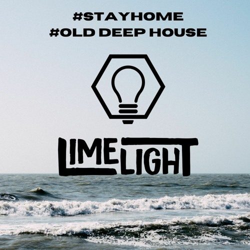 LimelighT - Stay home #8 OLD Deep House