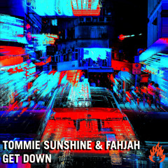 Tommie Sunshine & Fahjah - Get Down