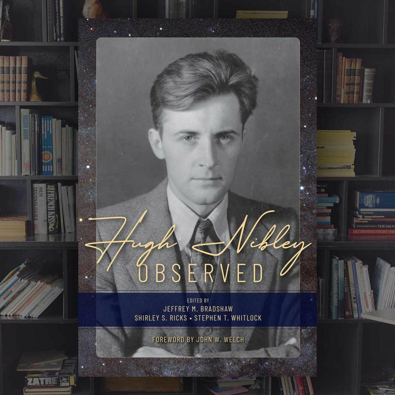 How Did Hugh Nibley Become a Spiritual...