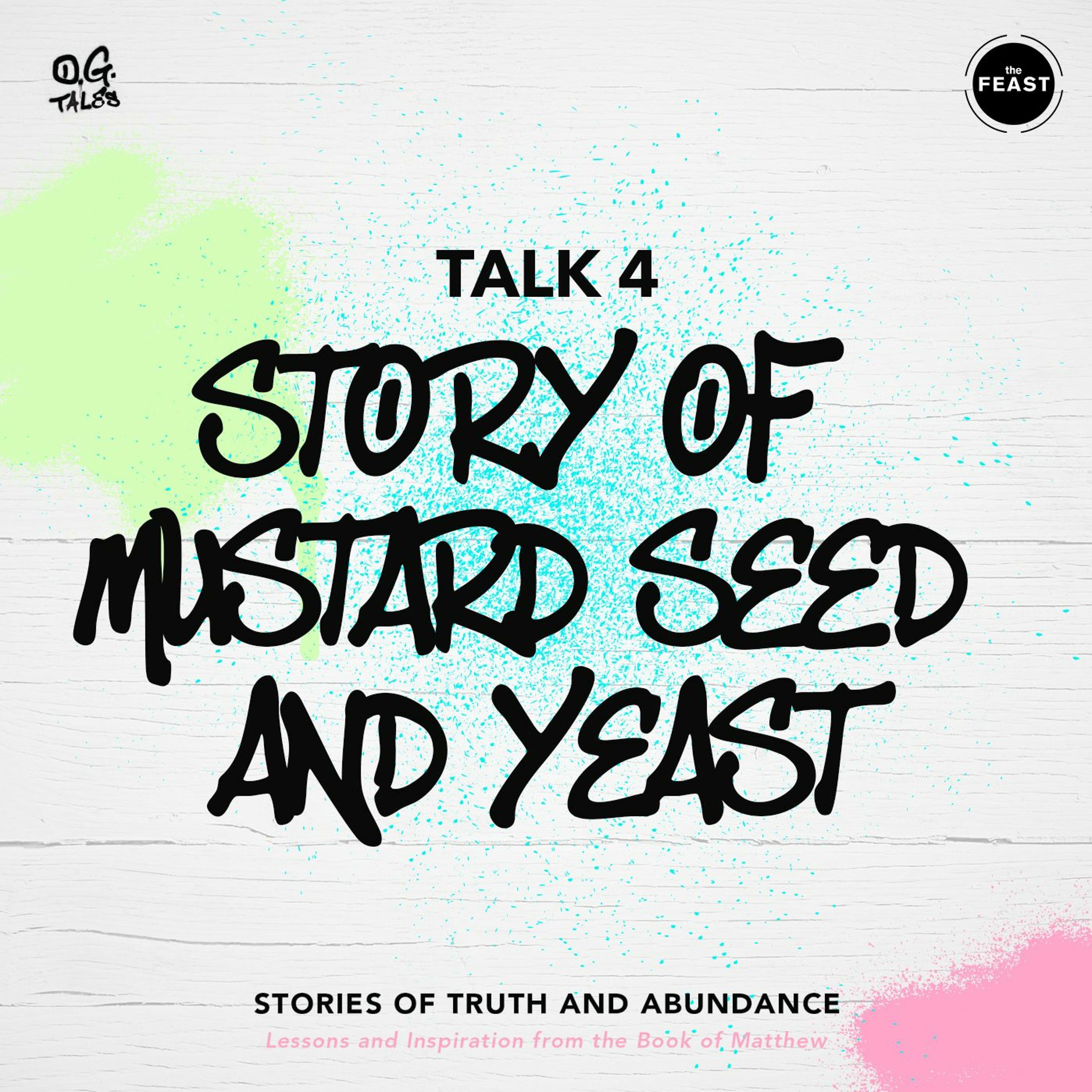 OG Tales Talk 4: STORY OF THE MUSTARD SEED AND YEAST