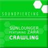 Sunlounger feat. Zara - Crawling (Original Mix)