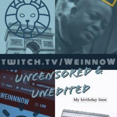 WEINNOW LIVE on twitch.tv -  07/29/21 [Uncensored & Unedited]