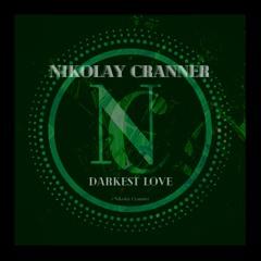 Nikolay Cranner - Darkest Love
