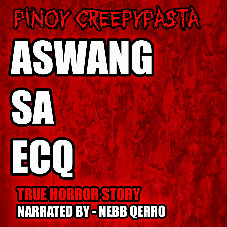 ASWANG SA ECQ - TAGALOG HORROR STORY - PINOY CREEPYPASTA
