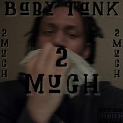 Baby Tank - 2 Much