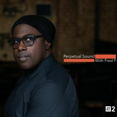 Perpetual Sound With Fred P NTS 2 (Mayday Show 2021)