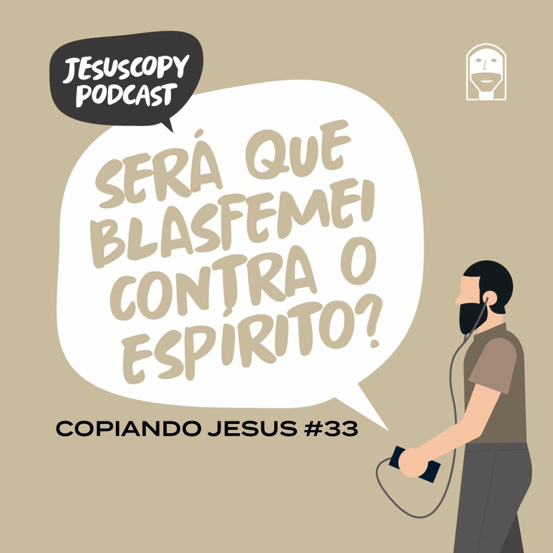SERÁ QUE BLASFEMEI CONTRA O ESPÍRITO? - Douglas Gonçalves (COPIANDO JESUS #33)