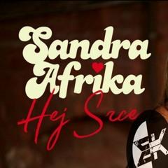 SANDRA AFRIKA - HEJ SRCE (Extended Mix)