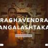 Download Sri Raghavendra Mangalashtaka Mp3