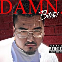 DAMN BITCH [ PROD. KEL24K ]