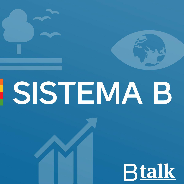 BTalk | #5 Francine Lemos - Sistema B