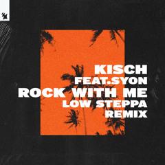 Kisch feat. Syon - Rock With Me (Low Steppa Remix)