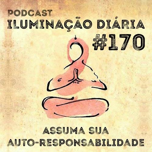 #170 - Assuma Sua Auto-Responsabilidade