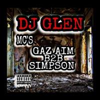DJ GLEN - GAZ AIM B2B MC SIMPSON 2021