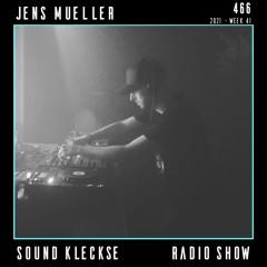Sound Kleckse Techno Radio 0466 - Jens Mueller - 2021 week 41