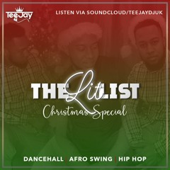 **THE LIT LIST 008 CHRISTMAS SPECIAL** Mixed By TeeJay DJ (Dancehall, Afro Swing, Hip Hop)