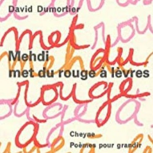 """""""Mehdi met du rouge à lèvres"""" de David Dumortier _ lu par Morgane Lombard"""
