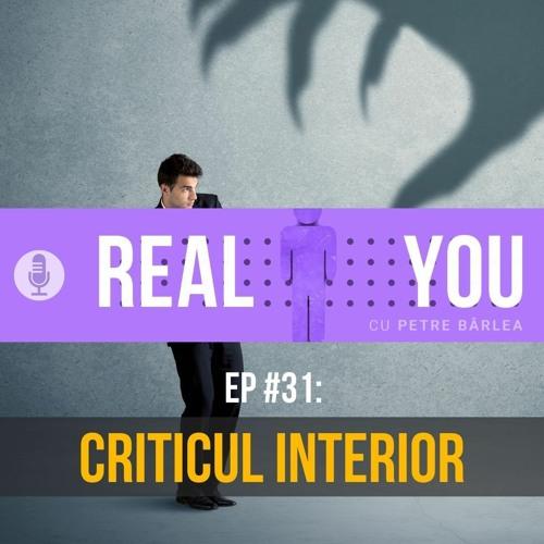 [Ep31] - Criticul Interior
