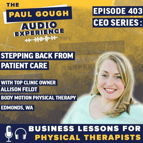 CEO Series: Interview with Clinic Owner Allison Feldt | Episode 403