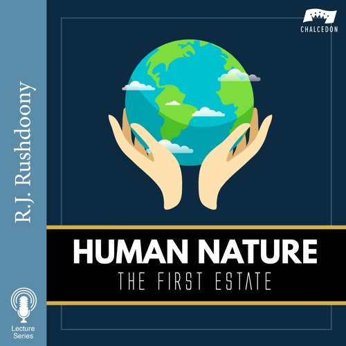 Human Nature: The First Estate