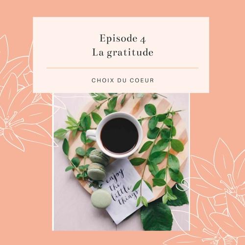 Episode 4 #La gratitude