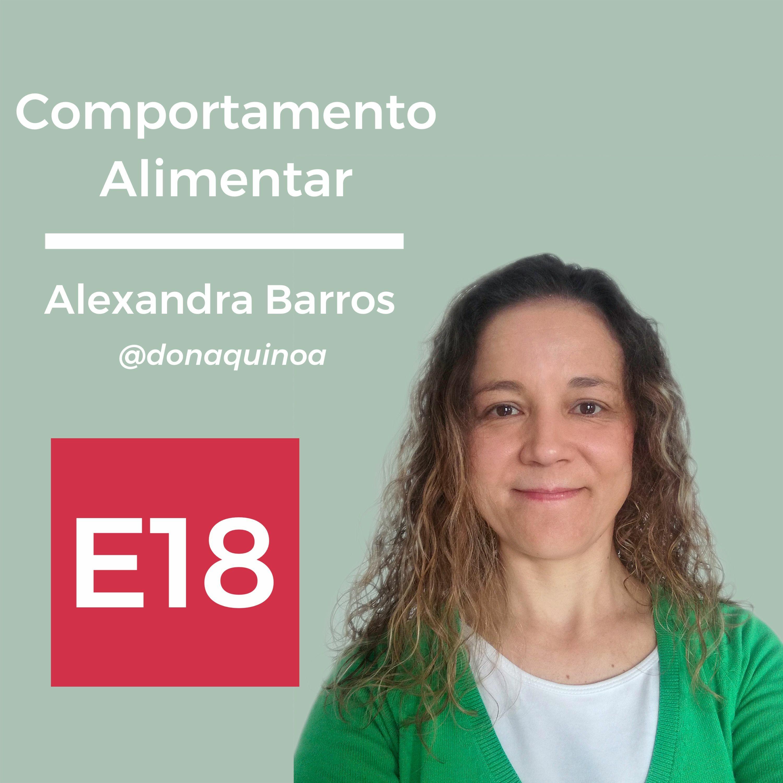 E18: Comportamento Alimentar, com Alexandra Barros