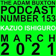 EP.153 - KAZUO ISHIGURO