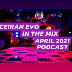 Ceiran Evo In The Mix April 2021